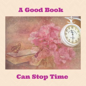 A good book can stop time
